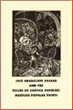 José Guadalupe Posada and the Taller de Gráfica Popular : Mexican Popular Prints: Published on the Occasion of the Exhibition at the Stanford University Libraries, November 1, 2002-March 15 2003, Posada, Jose Guadalupe and Koch, Peter Rutledge, 091122131X