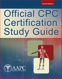 Official CPC Certification Study Guide, American Academy of Professional Coders Staff, 1285451317