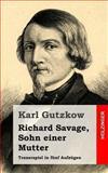 Richard Savage, Sohn Einer Mutter, Karl Gutzkow, 1482531313