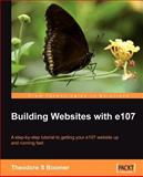Building Websites with E107 : A Step by Step Tutorial to Getting Your E107 Website up and Running Fast, Boomer, Tad, 1904811310