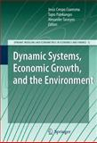 Dynamic Systems, Economic Growth, and the Environment, , 364202131X