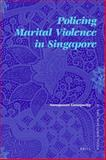 Policing Marital Violence in Singapore, Narayanan, Ganapathy, 9004171312