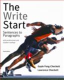 The Write Start : Sentences to Paragraphs with Professional and Student Readings, Feng-Checkett, Gayle and Checkett, Lawrence, 0547201311