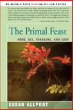 The Primal Feast, Susan Allport, 0595271316