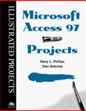 Microsoft Access 97 - Illustrated Projects, Phillips, Harry L. and Dobrawa, Stan, 0760051313