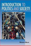 Introduction to Politics and Society, Best, Shaun, 0761971319
