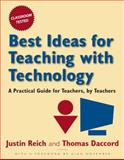 Best Ideas for Teaching with Technology : A Practical Guide for Teachers, by Teachers, Reich, Justin and Daccord, Thomas, 0765621312