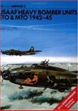 USAAF Heavy Bomber Units ETO and MTO 1942-45, Jerry Scutts, 0850451310