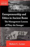 Entrepreneurship and Ethics in Ancient Rome, Robert C. Lerner, 1554891310