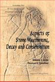 Aspects of Stone Weathering, Decay and Conservation 9781860941313