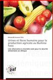 Urines et Fèces Humains Pour la Production Agricole Au Burkina Faso, Kiba Delwendé Innocent, 3841621317