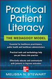 Practical Patient Literacy - The Medagogy Model, Stewart, Melissa N., 0071761314