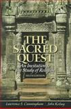 The Sacred Quest : An Invitation to the Study of Religion, Cunningham, Lawrence and Kelsay, John, 0205191312