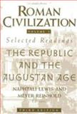 Roman Civilization : Selected Readings - The Republic and the Augustan Age, Lewis, Naphtali and Reinhold, Meyer, 0231071310