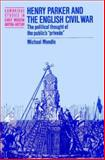 Henry Parker and the English Civil War : The Political Thought of the Public's 'Privado', Mendle, Michael, 0521521319