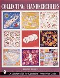 Collecting Handkerchiefs, Roseanna Mihalick, 076431131X