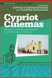 Cypriot Cinemas : Memory, Conflict and Identity in the Margins of Europe, , 1623561310