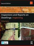 Inspections and Reports on Dwellings : Inspecting, Santo, Philip, 0080971318