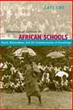 Dilemmas of Culture in African Schools : Youth, Nationalism, and the Transformation of Knowledge, Coe, Cati, 0226111318
