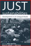 Just Sustainabilities : Development in an Unequal World, , 0262511312