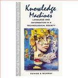 Knowledge Machines, Murray, Denise E., 0582071313