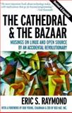 The Cathedral and the Bazaar : Musings on Linux and Open Source by an Accidental Revolutionary, Raymond, Eric S., 0596001312