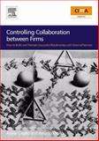 Controlling Collaboration Between Firms : How to Build and Maintain Successful Relationships with External Partners, Ditillo, Angelo and Caglio, Ariela, 0750681314