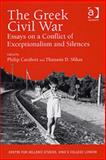 The Greek Civil War : Essays on a Conflict of Exceptionalism and Silences, Carabott, Philip and Sfikas, Thanasis D., 0754641317
