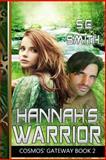 Hannah's Warrior, S. E. Smith, 1493701312
