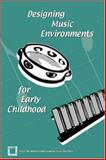 Designing Music Environments for Early Childhood, , 1565451317
