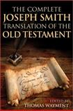 The Complete Joseph Smith Translation of the Old Testament 9781606411315