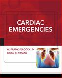 Cardiac Emergencies, Peacock, W. Frank and Peacock, W. Frank, IV, 0071431314