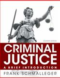 Criminal Justice : A Brief Introduction, Schmalleger, Frank J., 013359131X