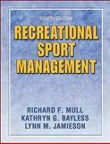 Recreational Sport Management, Mull, Richard F. and Bayless, Kathryn G., 0736051317