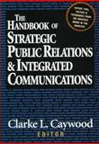 The Handbook of Strategic Public Relations and Integrated Communications 9780786311316