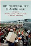 The International Law of Disaster Relief, , 1107061318