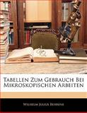Tabellen Zum Gebrauch Bei Mikroskopischen Arbeiten, Wilhelm Julius Behrens, 1141311313