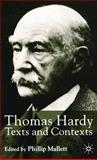 Thomas Hardy : Texts and Contexts, Mallett, Phillip, 1403901317