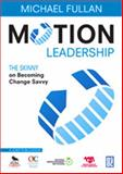 Motion Leadership : The Skinny on Becoming Change Savvy, , 141298131X