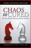 Chaos to Cured, Kirk Patrick Miller, 1475971311