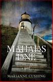 Mahalas Lane, Marianne Cushing, 1493791311