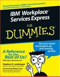 IBM Workplace Services Express for Dummies, Stephen R. Londergan, 0471791318
