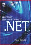 Student's Essential Guide to . NET, Grimer, Tony, 0750661313