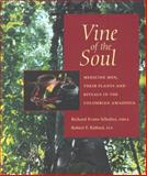 Vine of the Soul : Medicine Men, Their Plants and Rituals in the Colombian Amazonia, Schultes, Richard Evans and Raffauf, Robert F., 090779131X