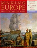 Making Europe : The Story of the West, Kidner, Frank L. and Bucur, Maria, 1111841314