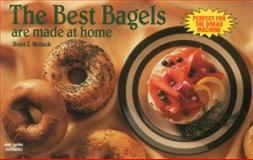 The Best Bagels Are Made at Home, Dona Z. Meilach, 1558671315