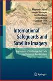International Safeguards and Satellite Imagery : Key Features of the Nuclear Fuel Cycle and Computer-Based Analysis, Jasani, Bhupendra, 3540791310