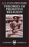 Theories of Primitive Religion, Evans-Pritchard, E. E., 0198231318