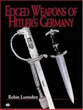 Edged Weapons of Hitler's Germany, Lumsden, Robin, 0760311315