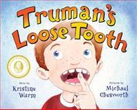 Truman's Loose Tooth, Kristine Wurm, 0976851318